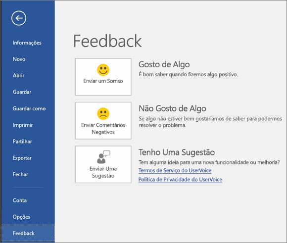Clique em Ficheiro > Feedback para nos fornecer comentários ou sugestões sobre o Microsoft Visio
