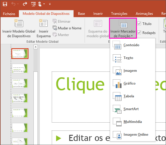 Apresenta o botão Inserir Marcador de Posição na Vista Modelo Global de Diapositivos no PowerPoint