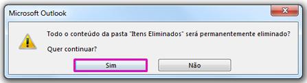 Clique em Sim para confirmar que pretende mover todos os itens para a pasta Itens Eliminados.