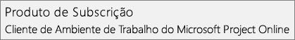 Captura de ecrã a mostrar o nome do Produto de Subscrição: Cliente de Ambiente de Trabalho do Microsoft Project Online, conforme é apresentado na secção Ficheiro > Conta do Project.
