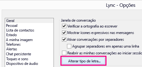 """""""Captura de ecrã de parte da janela Opções Gerais do Lync com o botão Alterar Tipo de Letra selecionado"""""""