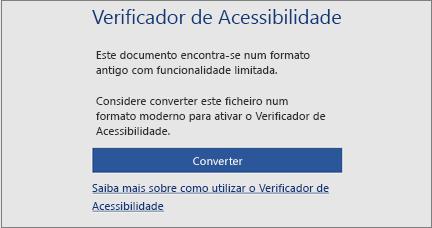 Mensagem de acessibilidade a pedir ao utilizador para ponderar converter o ficheiro num formato moderno para tirar partido de todas as funcionalidades de acessibilidade