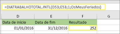 =NETWORKDAYS. INTL (D53,E53,1,MyHolidays) e resultado: 252