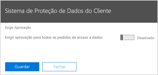 Exigir aprovação do Sistema de Proteção de Dados do Cliente