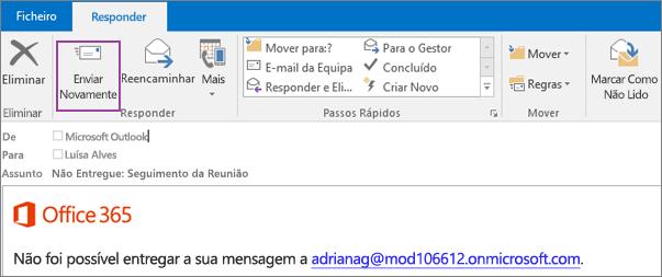 Captura de ecrã a mostrar o separador Relatório de uma mensagem de devolução com a opção Enviar Novamente e texto no corpo da mensagem de e-mail a dizer que não foi possível entregar a mensagem.