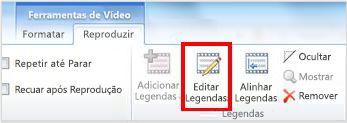 Separador Reproduzir de Ferramentas de Vídeo com a opção Edit Captions realçada