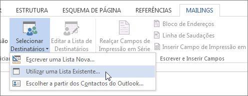 Captura de ecrã do separador Correio do Word, a mostrar o comando Selecionar Destinatários com a opção Utilizar uma Lista Existente selecionada.