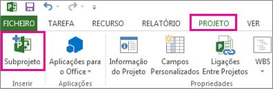 O separador Projeto no friso, a mostrar o comando Inserir subprojeto.