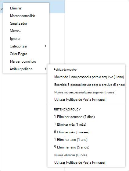 Uma captura de ecrã mostra que um menu de atalho com a opção de política de atribuir seleccionada que apresenta as políticas de arquivo e retenção disponíveis para aplicar a mensagem de correio eletrónico selecionada.