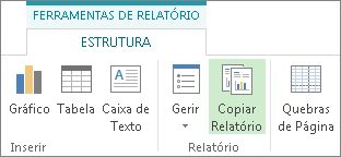 Botão Copiar Relatório no separador Estrutura das Ferramentas do Relatório