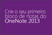 Criar o seu primeiro bloco de notas do OneNote 2013