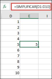 Exemplo da função SIMPLIFICAR com =SIMPLIFICAR(D1:D10)
