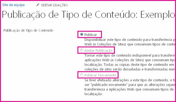 Na página Publicação de Tipos de Conteúdo num site concentrador pode publicar, publicar novamente ou anular a publicação de um tipo de conteúdo.