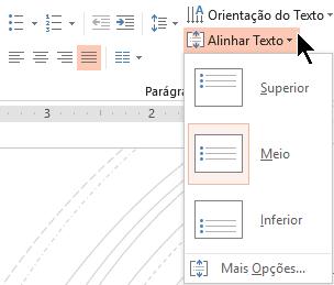 O menu alinhar texto na faixa de opção permite-lhe decidir se o texto está alinhado verticalmente à parte superior ou inferior do seu recipiente ou centrado verticalmente no meio.