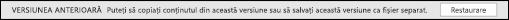 Deschideți o versiune anterioară din panoul de activitate și avea opțiunea de a restabili versiunea anterioară.