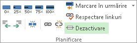 Butonul Dezactivare în grupul Programare de pe fila Activitate.