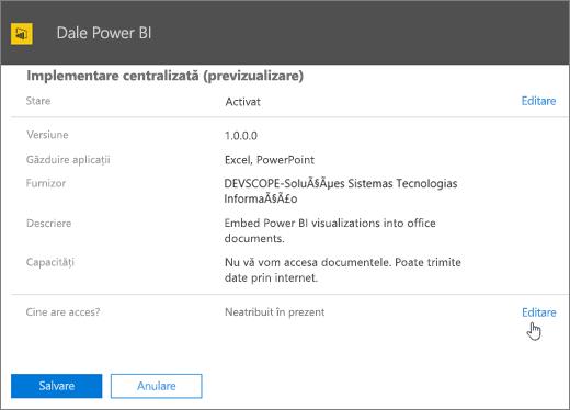 Captură de ecran afișând pagina Implementare centralizată pentru programul de completare Dale Power BI. În câmpul etichetat Cine are acces, valoarea este Neatribuit în prezent și cursorul indică spre Editare.