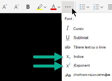 """Selectați butonul """"mai multe opțiuni pentru font"""", apoi selectați indice sau exponent."""