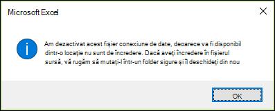 Am dezactivat acest fișier conexiune de date, deoarece va fi disponibil dintr-o locație nu sunt de încredere. Dacă aveți încredere în fișierul sursă, vă rugăm să mutați-l într-un folder sigure și îl deschideți din nou.