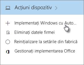 Pe fișa Acțiuni dispozitiv, alegeți Implementare Windows cu Autopilot.