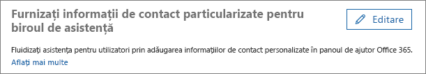 """Captură de ecran cu opțiunea Editare de lângă """"Furnizați informații de contact particularizate pentru biroul de asistență"""""""