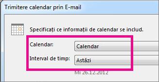 În casetele Calendar și Interval perioadă, alegeți opțiunile dorite