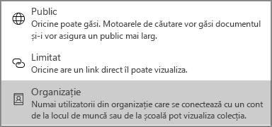 Pentru vizibilitatea conținutului, selectați Public, Limitat, sau Organizație.