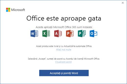 """Afișează pagina """"Office este aproape gata"""", pe care acceptați Acordul de licență și porniți aplicația."""
