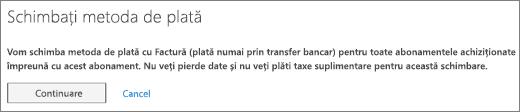 Mesajul care se afișează atunci când comutați de la cardul de credit sau contul bancar la plata prin factură.