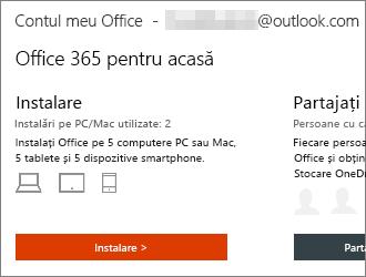 Pentru planurile Office 365, selectați Instalare > de pe pagina de pornire Contul meu Office