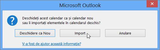 Alegeți Import atunci când vi se solicită să îl deschideți ca un calendar nou sau pentru import.