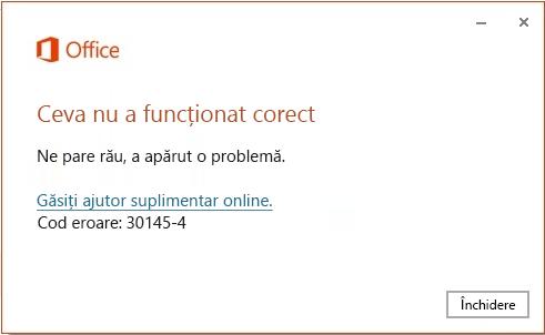 Codul de eroare 30145-4 atunci când instalați Office