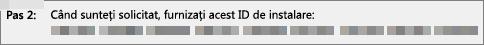 Afișează ID-ul de instalare pe care îl furnizați prin telefon Centrului de activare pentru produse