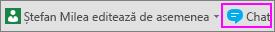 Butonul Chat de lângă notificarea despre celelalte persoane care editează în prezent