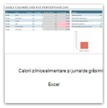 Selectați această opțiune pentru a obține șablonul de jurnal de calorii și grăsimi din alimentația zilnică.
