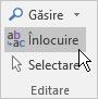 În Outlook, Formatare text, sub Editare, alegeți Înlocuire.