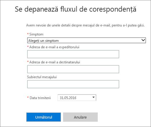 Captură de ecran a zonei de intrare a depanatorului de flux de corespondență. Administratorilor li se cere să aleagă un simptom și să adauge o adresă de e-mail de expeditor și una de destinatar înainte de a alege Următorul pentru a porni depanatorul.