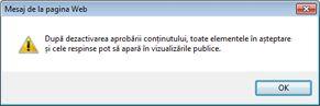 Mesaj de avertizare care apare când este selectat Nu în secțiunea Aprobare conținut din caseta de dialog Setări versiune.