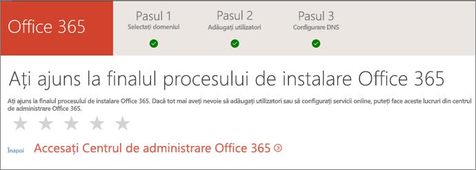 Ați terminat! Accesați Centrul de administrare Office 365.