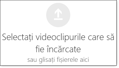 Office 365 Video selectați videoclipurile de încărcat