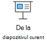 Pornirea unei expuneri de diapozitive de la diapozitivul curent
