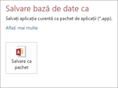 Opțiunea Salvare ca pachet pe ecranul Salvare ca pentru o aplicație Access locală