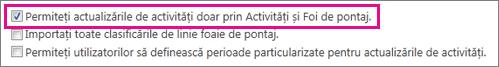 Permiteți actualizările de activități doar prin Activități și Foi de pontaj