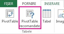 PivotTable recomandate de pe fila Inserare din Excel