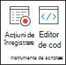 Grupul instrumente de scriptare care conține opțiuni pentru înregistrarea acțiunilor sau vizualizarea editorului de cod.