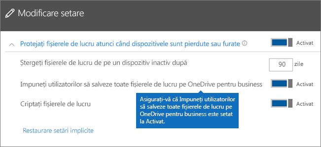 Verificați dacă opțiunea Impuneți utilizatorilor să salveze toate fișierele de lucru pe OneDrive pentru business este setată la Activat.