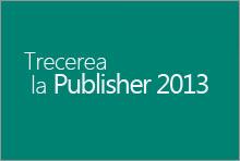 Trecerea la Publisher 2013