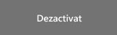 Dezactivat