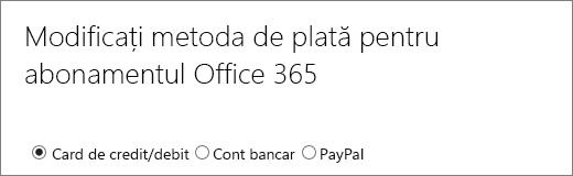 Partea de sus a paginii Modificați metoda de plată pentru abonamentul Office 365, cu 3 opțiuni de plată diferite.