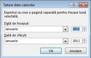 Setați datele de calendar în această casetă de dialog.